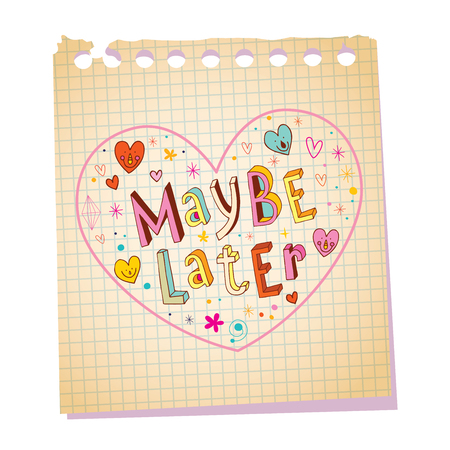 maybe later notepad paper love message with unique hand lettering Stock Vector - 76702099