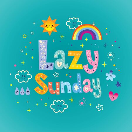 Lazy Sunday unique type design with clouds rainbow sun raindrops