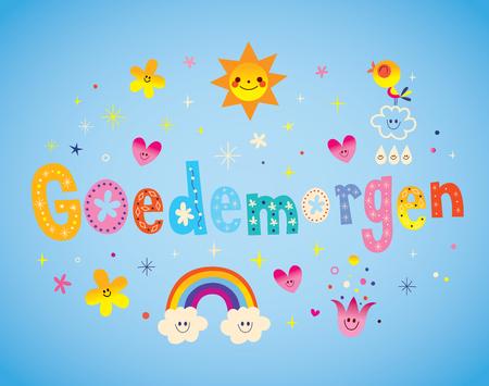 goedemorgen - good morning in Dutch language. Netherlands Holland Ilustração