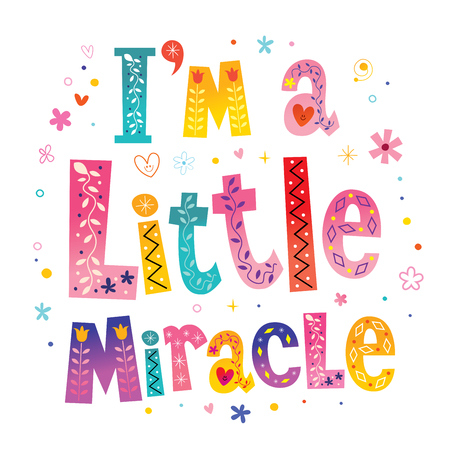 I m a little miracle