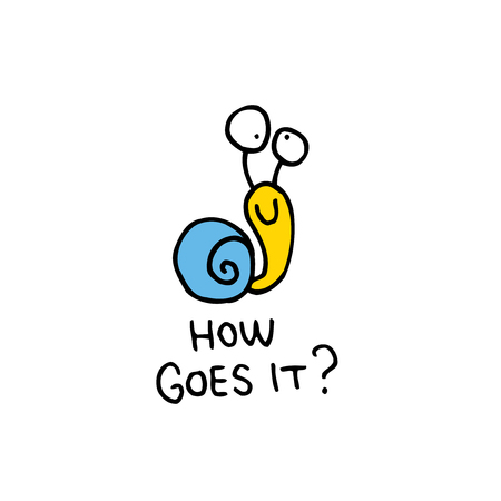 how goes it - interjection, a greeting with cute snail character Illustration