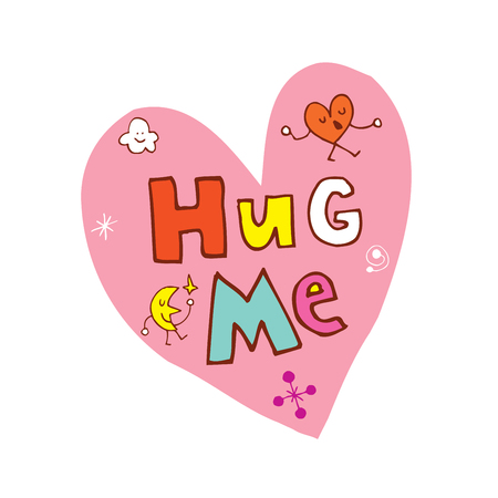 Hug me heart shaped hand lettering design