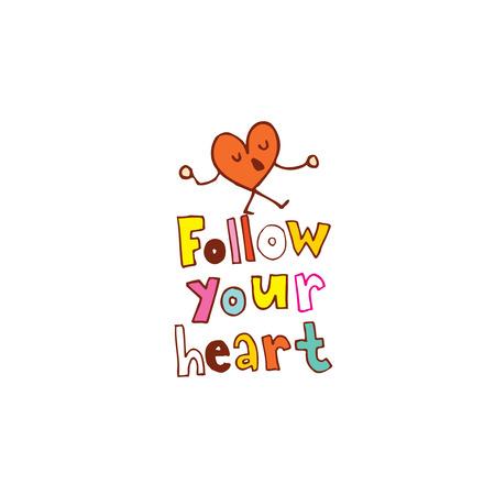 Follow your heart Banco de Imagens - 83796242