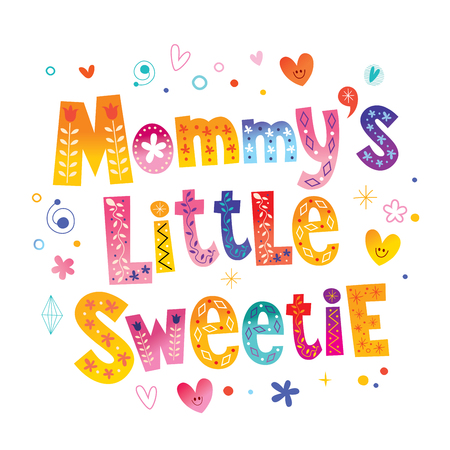 Mommys little sweetie vector illustration.