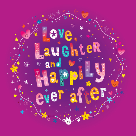 Love Laughter and Happily Ever After colorful pattern design. Ilustrace