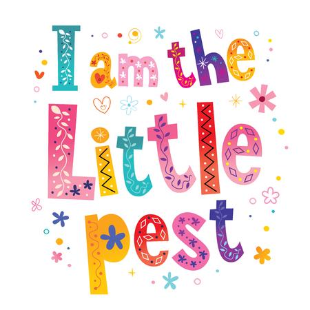 I am the little pest lettering Vector illustration. Illustration