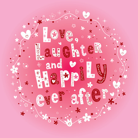 Love Laughter and Happily Ever After wedding design. Ilustrace