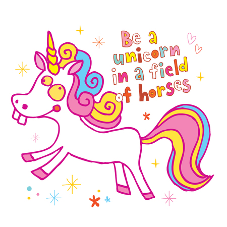 Be a unicorn in a field of horses motivational design illustration.