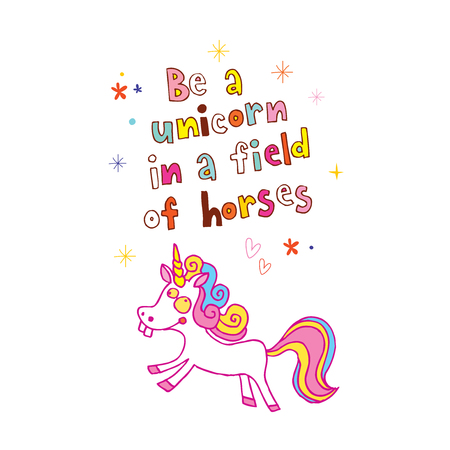 Be a unicorn in a field of horses colorful lettering pattern design.