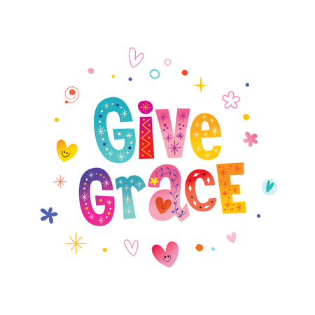 Give grace - decorative lettering phrase on white background