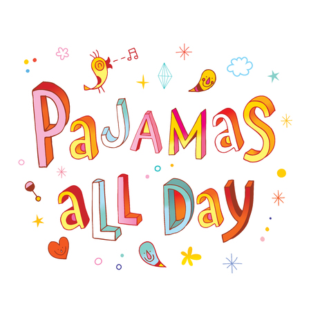 Pajamas all day lettering on white background illustration. Ilustração