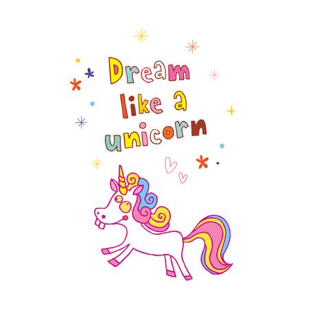 Design of Dream like a unicorn Çizim