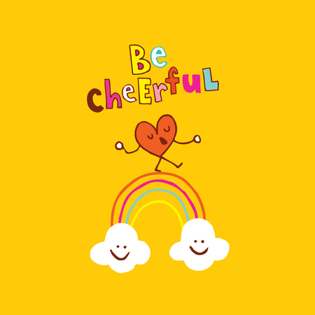 Be cheerful calligraphy with cute cartoon heart and clouds.