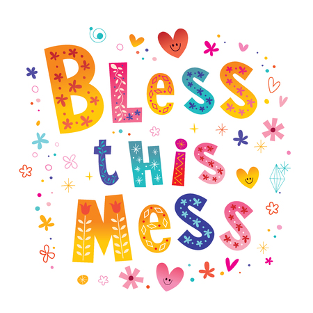 Bless this mess - unique type lettering text Illustration
