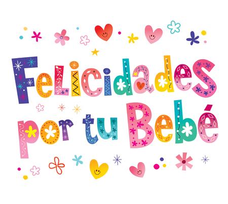 Felicidades por tu bebe colorful calligraphy. Ilustração