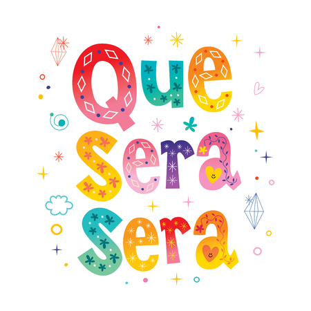Que Sera Sera - Whatever will be, will be - decorative text in Spanish 向量圖像