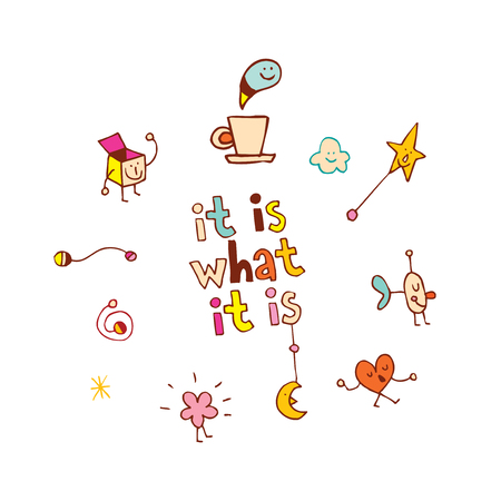 it is what it is - lettering with cartoon characters Illusztráció