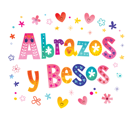 abrazos y besos hugs and kisses in Spanish