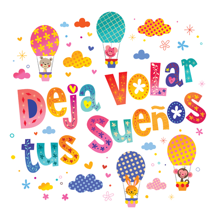 Deja volar tus suenos Let your dreams fly in Spanish nursery art with cute baby animal characters Illustration
