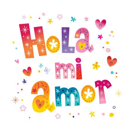 Hola mi amor - Hello my love in Spanish, romantic decorative lettering