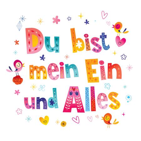 Du bist mein Ein und Alles - You are my one and only in German - romantic love design Vectores