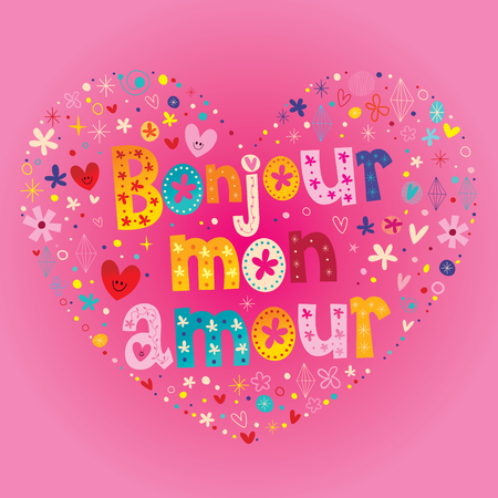 Bonjour mon amour - Hello my love in French heart shaped design