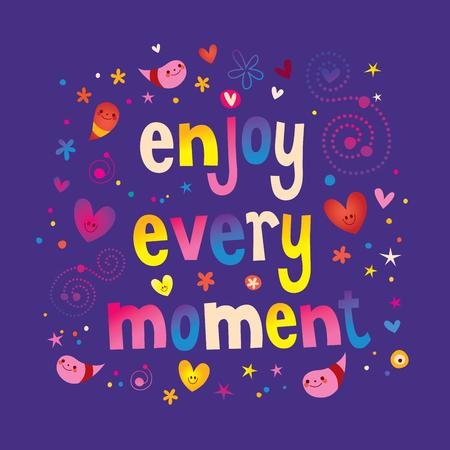 Enjoy every moment motivational design Çizim