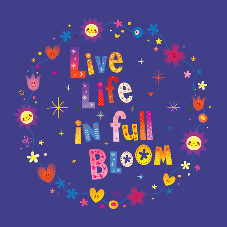 Live life in full bloom motivatinal lettering design Ilustração