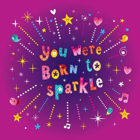 You were born to sparkle Çizim