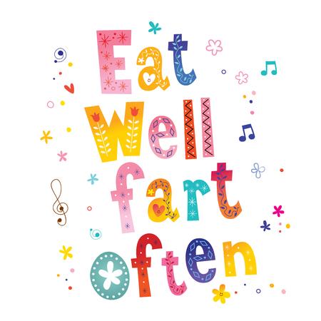 Eat well fart often
