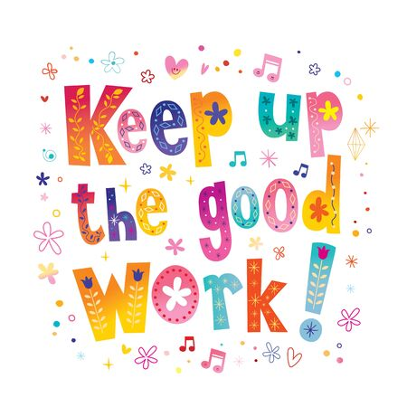 Colorful keep up the good work lettering Vetores