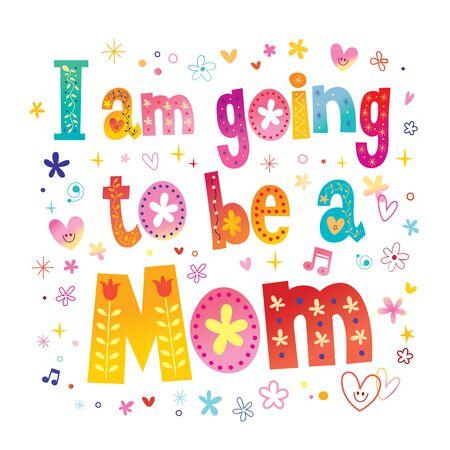 Voy a ser una mamá diseño de texto colorido. Ilustración de vector