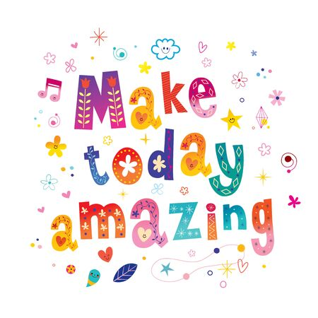 Make today amazing lettering quote on white 일러스트