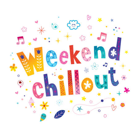 weekend chill out unique lettering design
