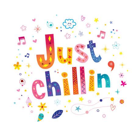 just chillin