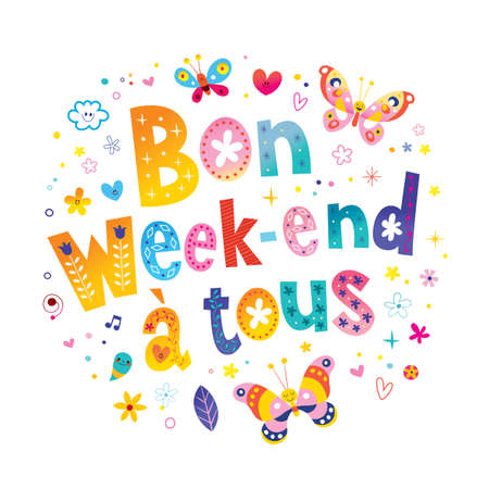 nice weekend for everyone in French