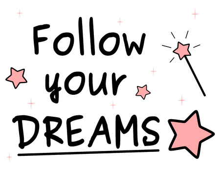 black white pink follow your dreams quotes vector illustration with stars