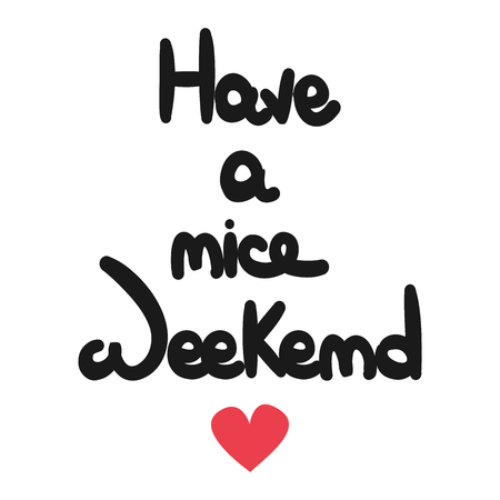 cute hand drawn lettering have a nice weekend text vector card Stock Illustratie
