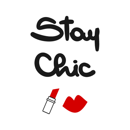 cute hand drawn lettering stay chic quote vector card with red lips and lipstick