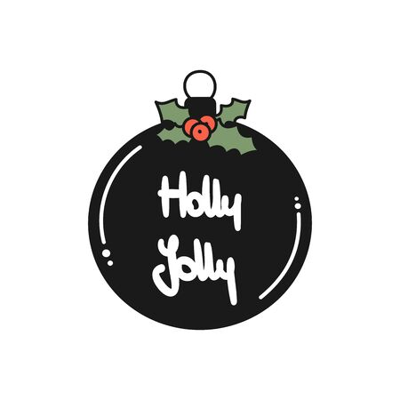 Cute cartoon christmas ball with hand drawn lettering holly jolly text holidays vector illustration isolated on white background