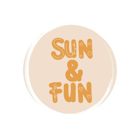 Cute logo or icon vector with sun and fun text in contemporary boho style, illustration on circle with brush texture, for social media story and highlights
