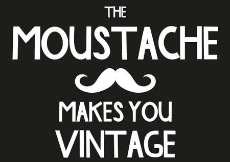 The moustache makes you vintage Çizim