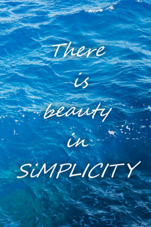 Deep sea water background with text There is beauty in Simplicity