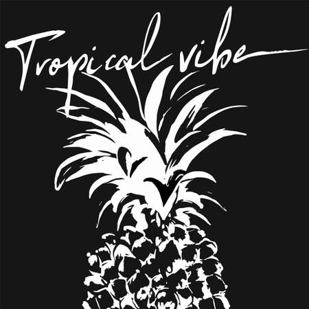 Vector illustration of white graphic pineapple with text on black background. Perfect for poster, print on t shirt for men, weman, kids. Invintation or banner design in tropical style.