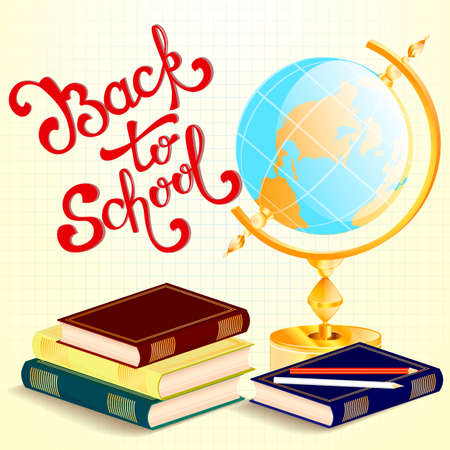 school years: Welcome back to school background with hand drawn lettering, globe and schoolbooks. Illustration