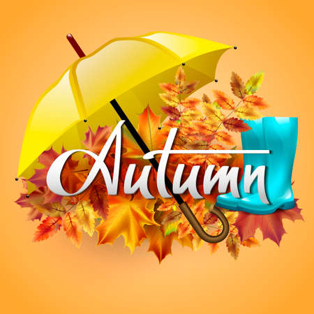 Autumn background. Hand-written lettering on a background of autumn leaves with yellow umbrella and rubber boots. Typography