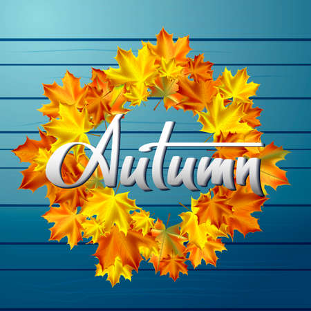 planking: Autumn vector background. Round frame of autumn leaves on a background of blue boards. Hand-written lettering. Typography Illustration