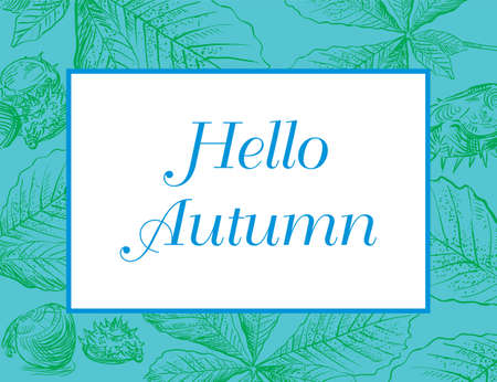 Hello Autumn, vector banner template with hand drawing leaves. Card can be used for invitation, special offer, poster. Vector frame of different autumn foliage.  Vector Illustration