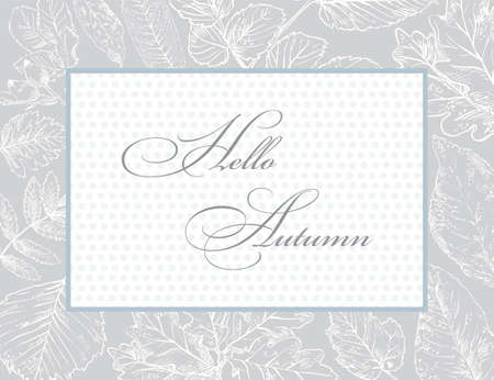 Hello Autumn, vector banner template with hand drawing leaves. Card can be used for invitation, special offer, poster. Vector frame of different autumn foliage in monochrome colors. Vector Illustratio
