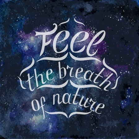 open type font: White lettering feel the breath of nature on cosmic card